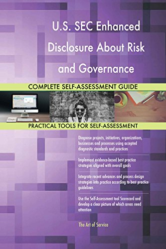 U.S. SEC Enhanced Disclosure About Risk and Governance All-Inclusive Self-Assessment - More...