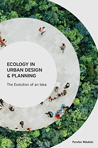 Compare Textbook Prices for Ecology in Urban Design and Planning: The Evolution of An Idea  ISBN 9781558444096 by Ndubisi, Forster