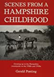 Scenes from a Hampshire Childhood: Growing Up in the Hampshire Country Side in the 1940s & 1950s