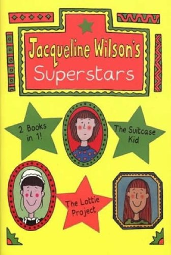 Jacqueline Wilson's Superstars: The Suitcase Kid and The Lottie Project