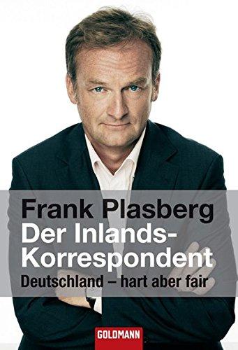 Der Inlandskorrespondent: Deutschland - hart aber fair