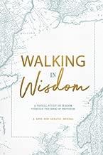 Walking in Wisdom: A Love God Greatly Study Journal