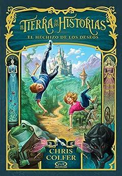 La Tierra de las Historias. El hechizo de los deseos (Spanish Edition) by [Chris Colfer]