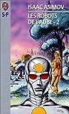 Les Robots de l'aube, tome 2 - J'ai lu - 05/07/2000