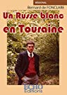 Un Russe blanc en Touraine par Fonclare