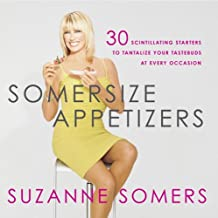 Somersize Appetizers: 30 Scintillating Starters to Tantalize Your Tastebuds at Every Occasion