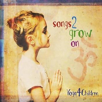 SONGS 2 GROW ON