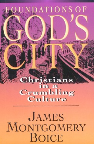 Image of Foundations of God's City: Christians in a Crumbling Culture
