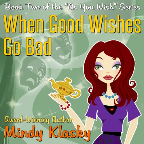 When Good Wishes Go Bad audiobook cover art