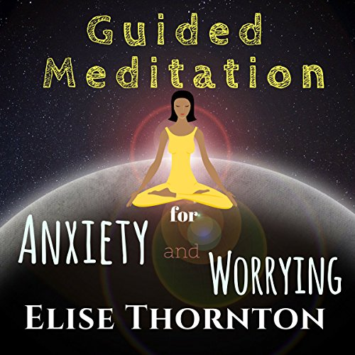 Guided Meditation for Anxiety and Worrying audiobook cover art