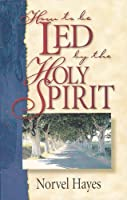 How to Lead by the Holy Spirit