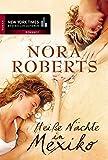 Heiße Affäre in Mexiko von Nora Roberts