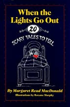 When the Lights Go Out: Twenty Scary Tales to Tell