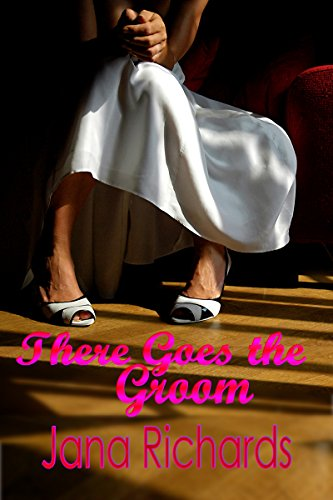 Book: There Goes the Groom (Left at the Altar Book 2) by Jana Richards
