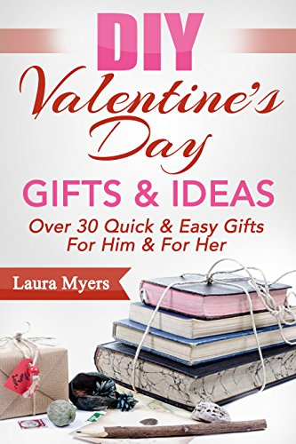 Diy Valentine S Day Gifts Ideas Over 30 Quick Easy Gifts For Him For