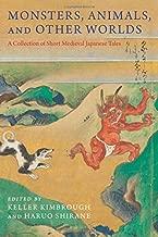 والوحوش والحيوانات ، و الأخرى Worlds: مجموعة من قصيرة مطبوع عليه صورة من القرون الوسطى اليابانية قصص (translations من The الآسيوي Classics)