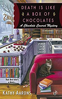 Death Is Like a Box of Chocolates (A Chocolate Covered Mystery Book 1) by [Kathy Aarons]