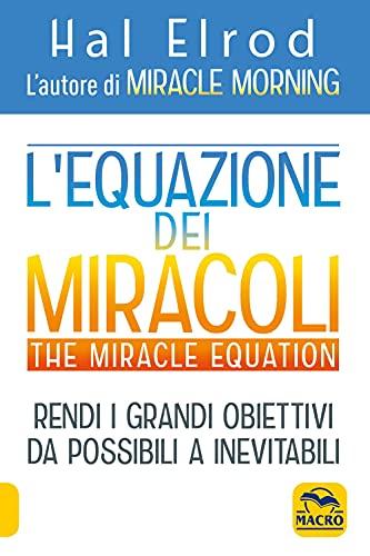 L'equazione dei miracoli. The Miracle Equation