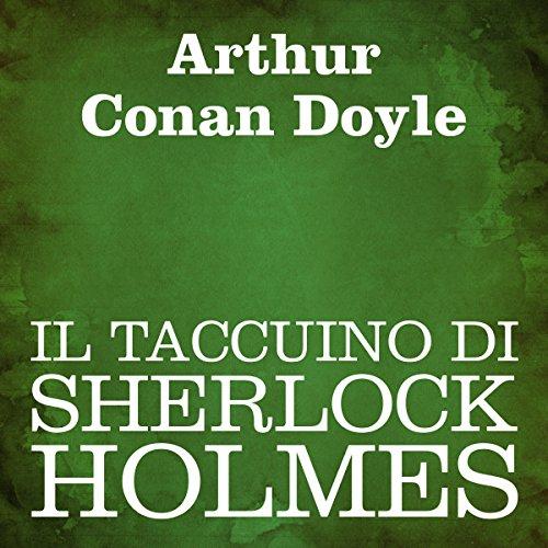 Il taccuino di Sherlock Holmes [The Case-Book of Sherlock Holmes] audiobook cover art