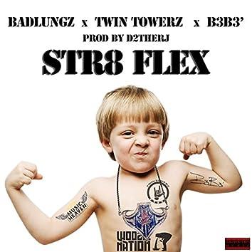 Str8 Flex (feat. Twin Towerz & B3B3') - Single