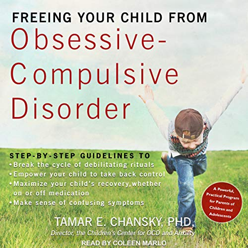 Freeing Your Child from Obsessive-Compulsive Disorder audiobook cover art