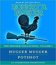 The Spenser Collection: Volume I: Hugger Mugger and Potshot