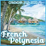 French Polynesia Calendar 2021-2022: April 2021 Through December 2022 Square Photo Book Monthly Planner French Polynesia, small calendar