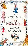 Im Mittelalter: Handbuch für Zeitreisende von