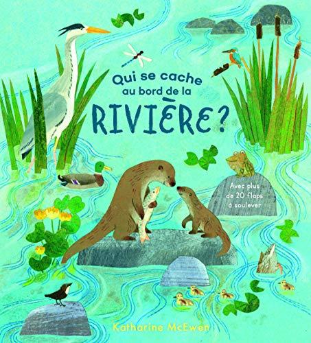 Qui se cache au bord de la rivière ?