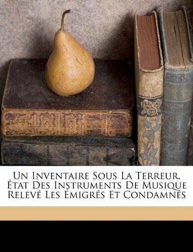 Un Inventaire Sous La Terreur. tat Des Instruments de Musique Relev Les migr s Et Condamn s