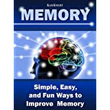 Memory: Simple, Easy, and Fun Ways to Improve Memory (Mental Performance Book 3) (English Edition)