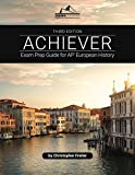 ACHIEVER: Exam Prep Guide for AP European History