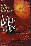 MARS LA ROUGE. - FRANCE LOISIRS / PRESSES DE LA CITE - 01/01/1999