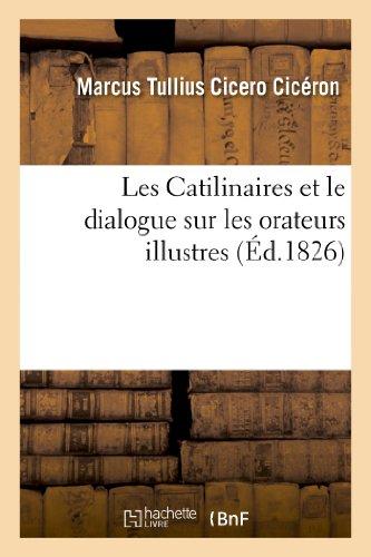 Les Catilinaires et le dialogue sur les orateurs illustres