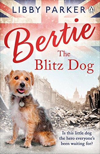 Bertie the Blitz Dog (English Edition)