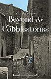 Beyond the Cobblestones