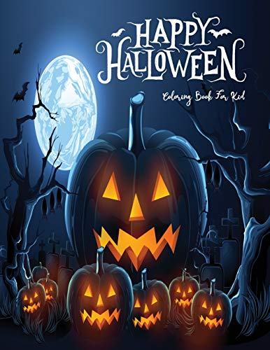 Happy Halloween Coloring Book for Kids: for Toddlers or kids ages 1 - 4 Designs Including Pumpkins