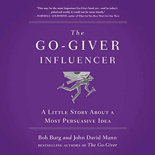The Go-Giver Influencer     A Little Story About a Most Persuasive Idea              By:                                                                                                                                 Bob Burg,                                                                                        John David Mann                               Narrated by:                                                                                                                                 Bob Burg,                                                                                        John David Mann,                                                                                        Ana Gabriel Mann                      Length: 4 hrs and 9 mins     137 ratings     Overall 4.7
