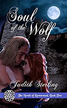 Soul of the Wolf (The Novels of Ravenwood Book 2) by [Judith Sterling]