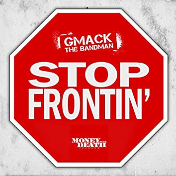 Stop Frontin'
