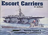 Escort Carriers - CVE in Action (Warships in Action S.)