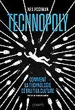 Technopoly - Comment la technologie détruit la culture