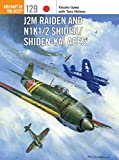 J2M Raiden and N1K1/2 Shiden/Shiden-Kai Aces (Aircraft of the Aces Book 129)