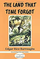 The Land That Time Forgot: [Illustrated Edition]