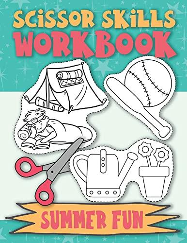 Scissor Skills Workbook Summer Fun: Scissor Practice for Preschool Cutting Practice for Preschoolers Scissors Skills Activty Pad
