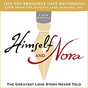 Himself and Nora (2016 Off-Broadway Cast Recording) [Live from the Minetta Lane Theatre, NYC]