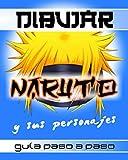 DIBUJAR NARUTO y sus personajes-guía paso a paso: Aprende metódicamente a crear Sakura Haruno, Gaara, Zabuza Momochi y muchos más-Formato cómodo-todas las edades.