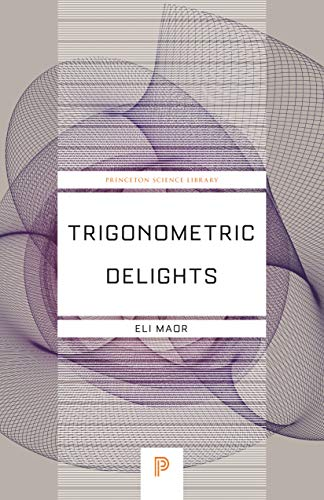 Trigonometric Delights (Princeton Science Library Book 68)