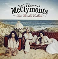 Mcclymonts The - Two Worlds Collide (1 CD)