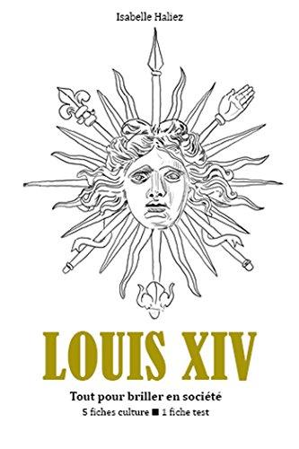 Louis XIV (Tout pour briller en société) (French Edition)